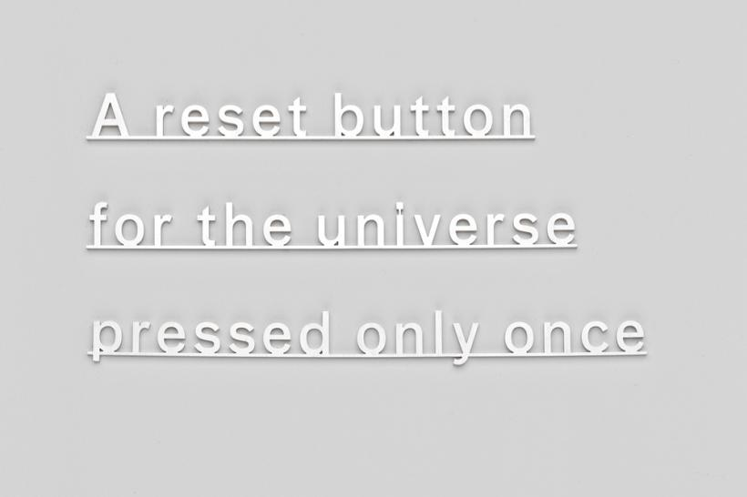 Katie Paterson, Ideas: A reset button for the universe pressed only once, (2014)